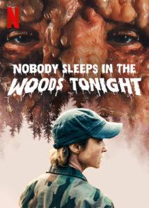 Nobody sleeps in the woods tonight